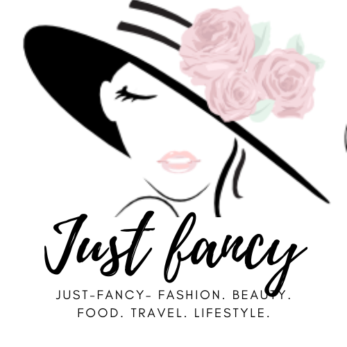 Just-Fancy– Fashion. Beauty. Food. Travel. Lifestyle.